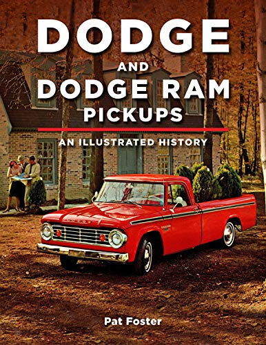 Dodge and RAM Pickups: An Illustrated History