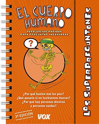 Los Superpreguntones / El Cuerpo Humano (Vox - Infantil / Juvenil - Castellano - A Partir De 5/6 Años - Los Superpreguntones)
