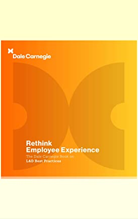 The Dale Carnegie Book on L&D Best Practices: Rethink Employee Experience (English Edition)