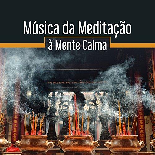Música da Meditação à Mente Calma – Buda Descansar, Paz Interior, Acalmar,...
