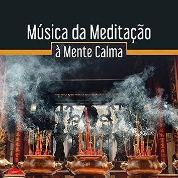 Música da Meditação à Mente Calma – Buda Descansar, Paz Interior, Acalmar, Relaxamento Espiritual