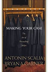 Scalia and Garner's Making Your Case: The Art of Persuading Judges Kindle Edition