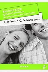 Nuestros hijos quieren saber...: 60 preguntas sobre sexualidad (Spanish Edition) Paperback