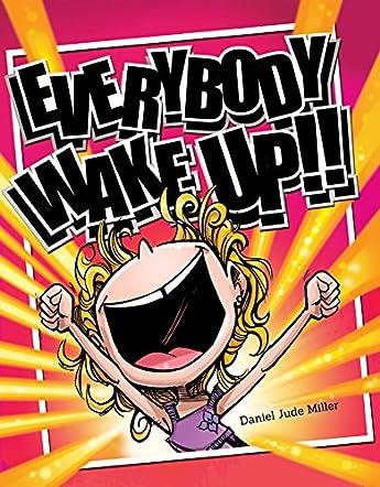Everybody Wake Up!!