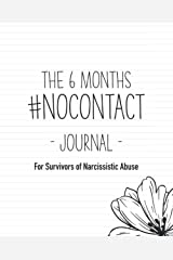 The 6 Months No Contact Journal for Survivors of Narcissistic Abuse Paperback