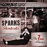 Shortcuts: 7 Inch Mixes by Sparks (2012-08-07)