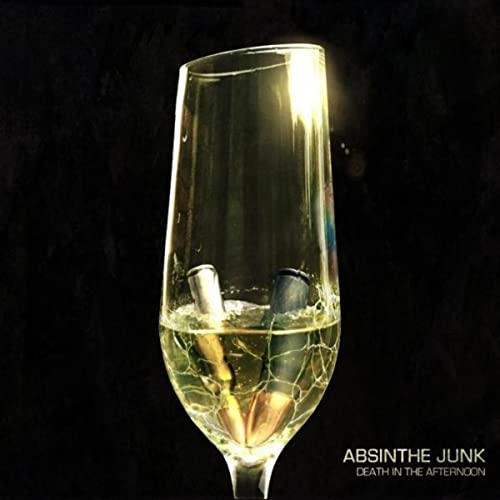 Death In The Afternoon Explicit By Absinthe Junk On Amazon