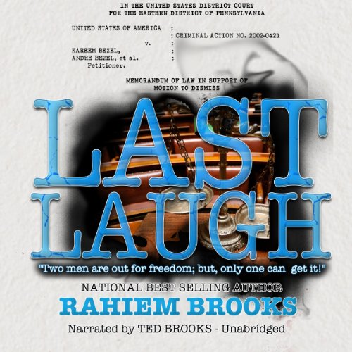 Last Laugh                   By:                                                                                                                                 Rahiem Brooks                               Narrated by:                                                                                                                                 Ted Brooks                      Length: 3 hrs and 48 mins     Not rated yet     Overall 0.0