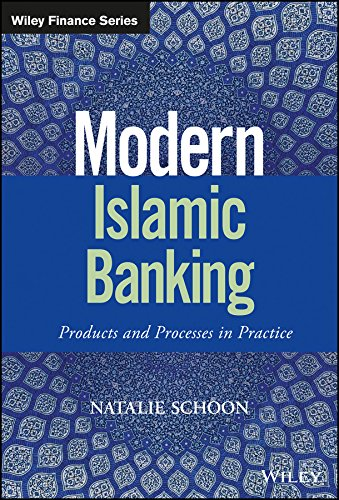 Modern Islamic Banking: Products and Processes in Practice (Wiley Finance Series)