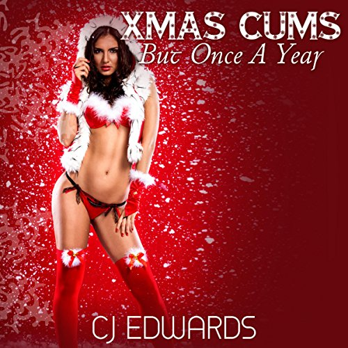 Xmas Cums but Once a Year audiobook cover art