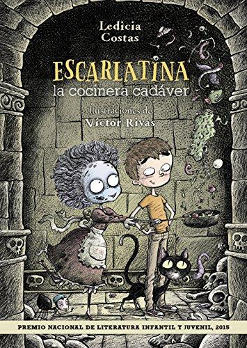 Escarlatina, la cocinera cadáver (Literatura Infantil (6-11 Años) - Narrativa Infantil)