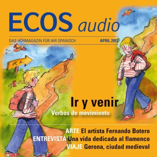 ECOS Audio - ¿Ir o venir? 4/2012     Spanisch lernen Audio - Gehen oder kommen?              By:                                                                                                                                 Covadonga Jimenez                               Narrated by:                                                                                                                                 div.                      Length: 57 mins     Not rated yet     Overall 0.0