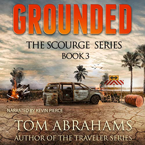 Grounded: The Scourge Series, Book 3