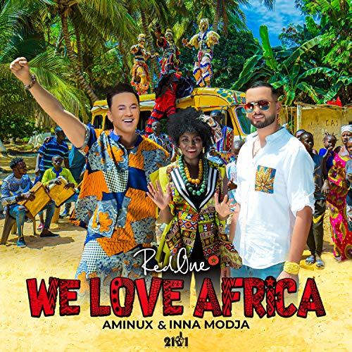 We Love Africa (feat. Inna Modja & Aminux)