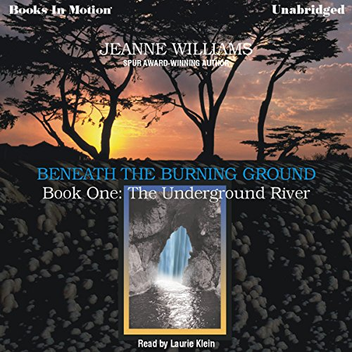 The Underground River     Beneath the Burning Ground, Book 1              By:                                                                                                                                 Jeanne Williams                               Narrated by:                                                                                                                                 Laurie Klein                      Length: 7 hrs and 21 mins     1 rating     Overall 1.0