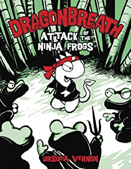 Dragonbreath #2: Attack of the Ninja Frogs by [Ursula Vernon]
