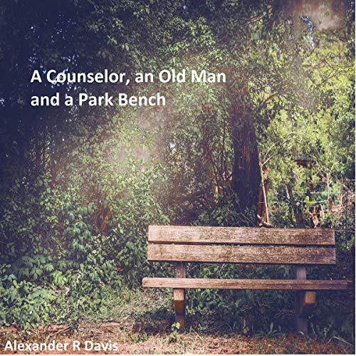 Page de couverture de A Counselor, an Old Man and a Park Bench