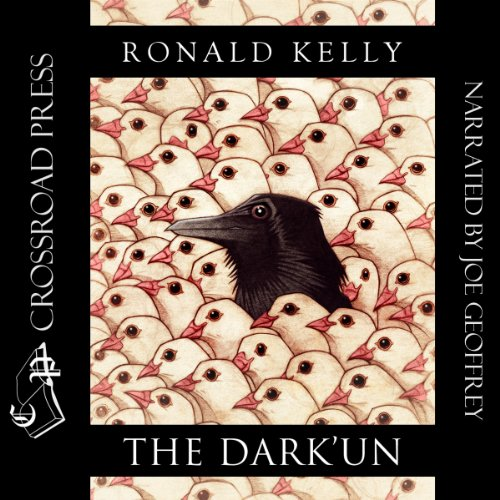 The Dark'Un                   By:                                                                                                                                 Ronald Kelly                               Narrated by:                                                                                                                                 Joe Geoffrey                      Length: 10 hrs and 58 mins     16 ratings     Overall 4.3