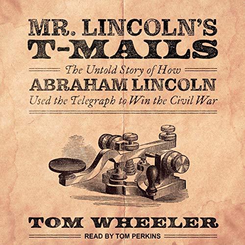 Couverture de Mr. Lincoln's T-Mails