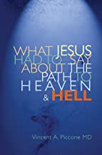 What Jesus Had To Say About The Path To Heaven And Hell