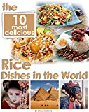 The 10 Most Delicious Rice Dishes in the World