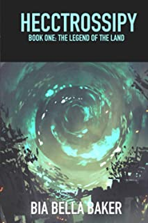 HECCTROSSIPY: BOOK ONE: THE LEGEND OF THE LAND (VELVA LEENA)