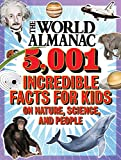 The World Almanac 5,001 Incredible Facts for Kids on Nature, Science, and People (World Almanac and Book of...
