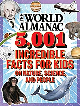 The World Almanac 5,001 Incredible Facts for Kids on Nature Science and People  World Almanac and Book of Facts