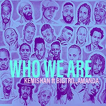 Who We Are (feat. Big Tril, Amanda)