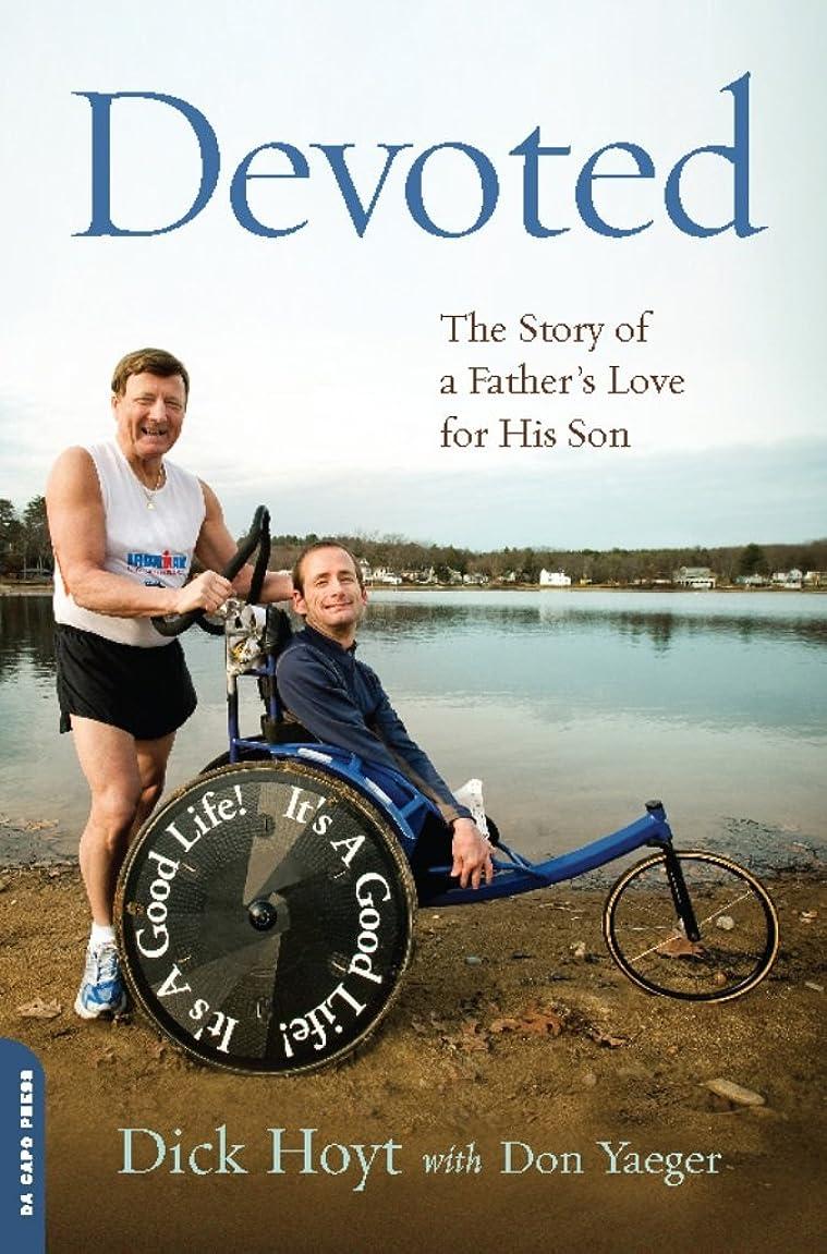 広げるすべき指令Devoted: The Story of a Father's Love for His Son (English Edition)