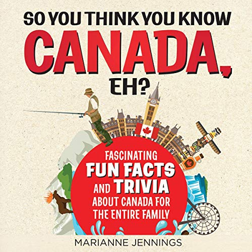 Couverture de So You Think You Know Canada, Eh?