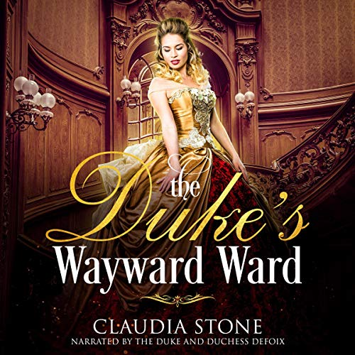 The Duke's Wayward Ward Audiobook By Claudia Stone cover art