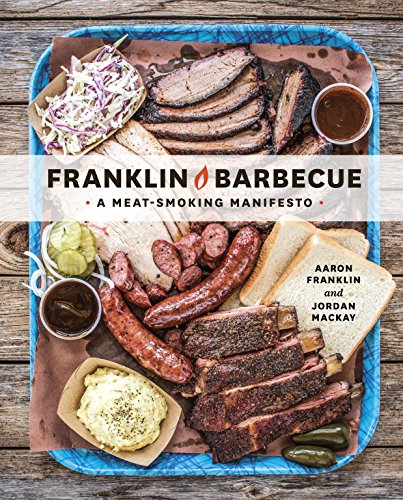 Franklin Barbecue: A Meat-Smoking Manifesto [A Cookbook] by [Aaron Franklin, Jordan Mackay]