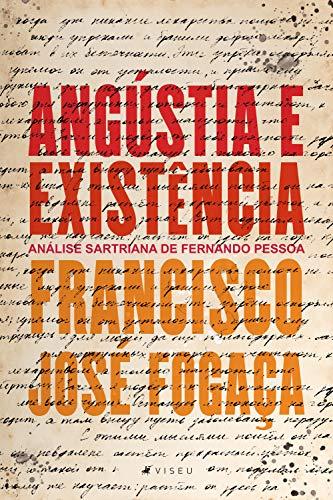 Angústia e existência: análise sartriana de Fernando Pessoa