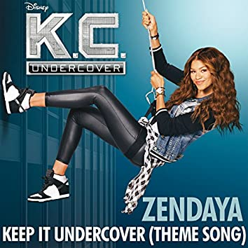 """Keep It Undercover (Theme Song From """"K.C. Undercover"""")"""