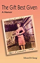 The Gift Best Given: A Memoir