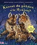 Kannst du gähnen wie Hyänen?: Ein Einschlafbuch