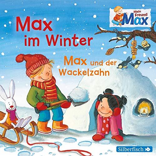 Mein Freund Max 6: Max im Winter / Max und der Wackelzahn: 1 CD (6)