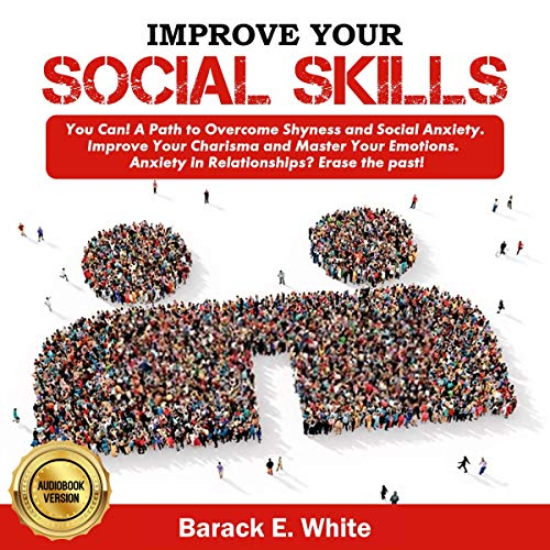 Improve Your Social Skills. You Can! Audiobook By Barack E. White cover art