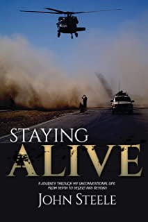 Staying Alive: A collection of true stories from depth to desert and beyond