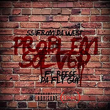 Problem Solved (feat. Reece Da Fly Guy)