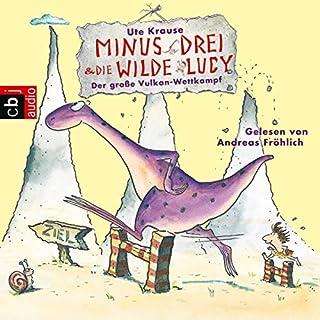 Der große Vulkan-Wettkampf (Minus Drei und die wilde Lucy 1) Titelbild