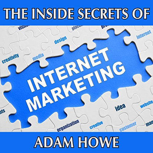 The Inside Secrets of Internet Marketing audiobook cover art