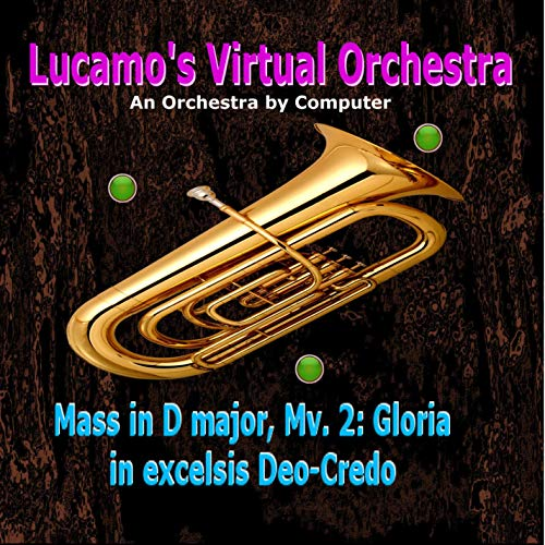 Mass in D Major, Mv. 2, Gloria in excelsis Deo-Credo