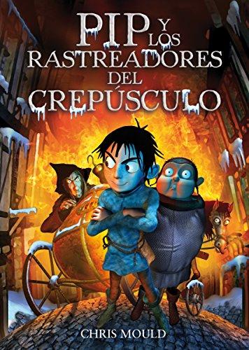 PIP y los rastreadores del crepúsculo (Literatura Infantil (6-11 Años) - Pip)