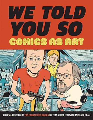 Comics As Art: We Told You So