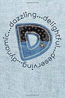 D...Dazzling Delightful Deserving Dynamic: Monogram Initial Letter D Blank Lined Journal Notebook Diary with Blue Jeans Denim Look & Bandanna Patch Style Cover (Monogram Initial - Denim)