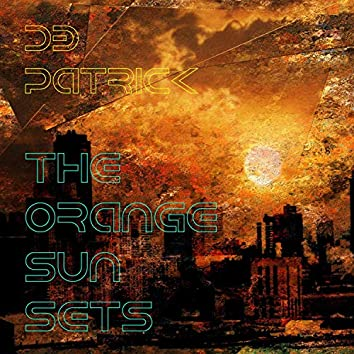 The Orange Sun Sets
