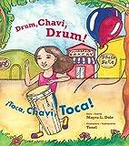 Drum, Chavi, Drum! / ¡Toca, Chavi, Toca! (English and Spanish Edition)