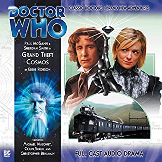 Doctor Who - Grand Theft Cosmos                   By:                                                                                                                                 Eddie Robson                               Narrated by:                                                                                                                                 Paul McGann,                                                                                        Sheridan Smith                      Length: 1 hr and 15 mins     3 ratings     Overall 4.7